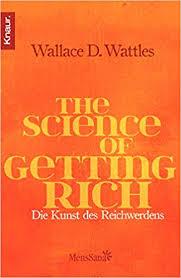 The Science of Getting Rich: Die Kunst des Reichwerdens: Amazon.de:  Wattles, Wallace D., Ingrisch, Katrin: Bücher